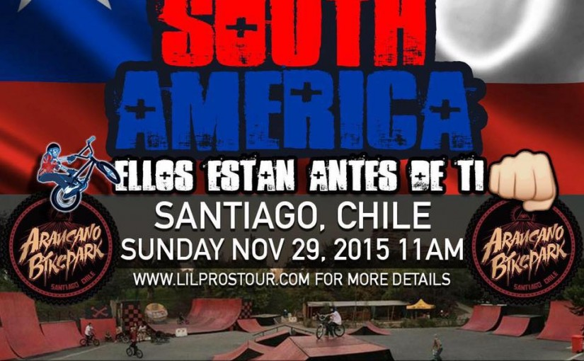 Lil Pros Tour heads to South America! Araucano Bike Park Nov 29th – Santiago, Chile