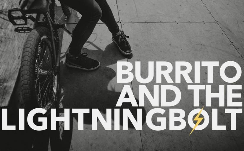 BURRITO AND THE LIGHTNINGBOLT