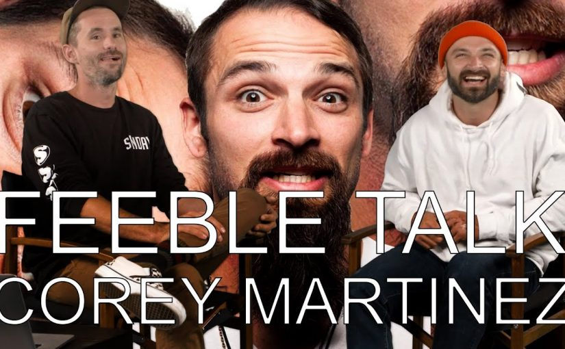 RideBMX FeebleTalk with Corey Martinez