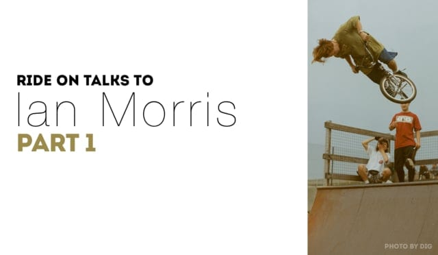Ride On Talks to Ian Morris PART 1
