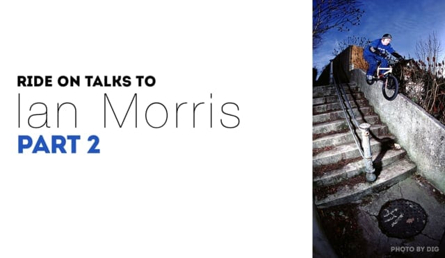 Ride On Talks to Ian Morris PART 2