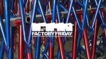 Factory Friday: Red, Zinc and Blue!